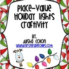 Christmas/Holiday Lights Place Value Craftivity
