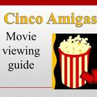 Cinco Amigas Movie Viewing Guide