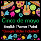 Cinco de Mayo Power Point in English (31 slides)