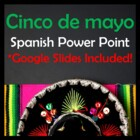 Cinco de Mayo Spanish Power Point (31 Slides)