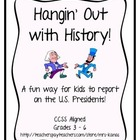 Hanging Out with History - A Fun Alternative to the Presid