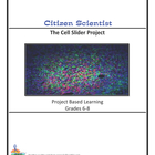 Citizen Scientist - The Cell Slider Project  Grades 6-8