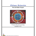 Citizen Scientist - The Cell Slider Project  Grades 9-12