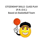 Citizenship Skills Class Play (P.R.I.D.E.) based on basket
