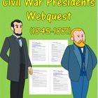 Civil War Presidents Webquest (1845-1881)