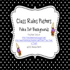 Class Rules: 5 Ready to Use Posters with Polka Dot Backgrounds