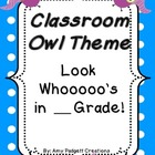 "Class Theme - Owls: ""Look Whooooooo's in ___ Grade!"""