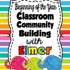 Classroom Community Building with Elmer!