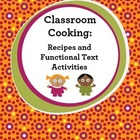 Classroom Cooking: Recipes &amp; Functional Text Activities
