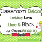 Classroom Decor-Ladybug Love in Lime and Black {editable f