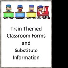 Classroom Forms and Substitute Information - Train Theme
