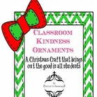 Classroom Kindness Christmas Ornament for ALL grades