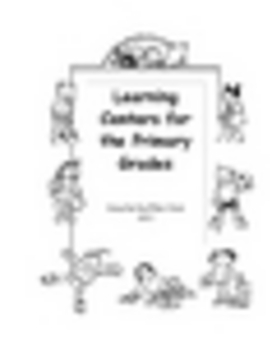 Classroom Learning Centers for the Primary Grades