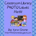 Classroom Library PHOTO Labels:  Math!