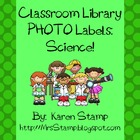 Classroom Library PHOTO Labels:  Science!