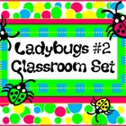 Classroom Set- LADYBUG THEME #2- Bright colors