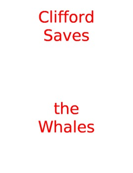 Clifford Saves the Whales Literature Unit