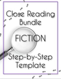 Close Reading Bundle - Step-by-Step Template - FICTION