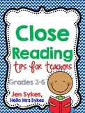 Close Reading Guide Tips for Teachers Grades 3-6