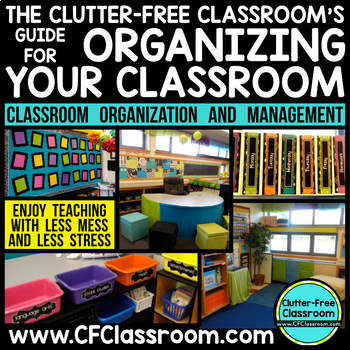 Clutter-Free Classroom Guide to Organizing & Managing Your Classroom