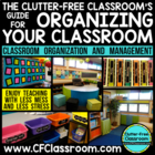 Clutter-Free Classroom Guide to Organizing &amp; Managing Your