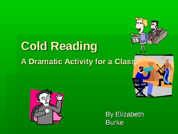 Cold Readings, Dramatic Activities for Classroom. Practice