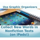 Collect New Words in Nonfiction Texts: Use Graphic Organiz