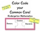 Color Code your Common Core! Posters Kindergarten Mathematics