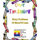 Color the Rainbow Story Problems Ten More or Ten Less