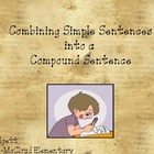 Combining Simple Sentences into Compound Sentences (and, but, or)
