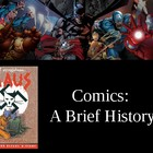 Comic Books and Graphic Novels History- as prereading for Maus.