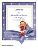 Commas & Word Problems with Jingles the Elf (CCSS aligned)