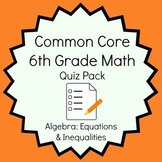 Common Core - 6th Grade Math Quiz Pack - Equations and Ine