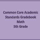 Common Core Academic Standards Gradebook 5th Grade Math