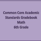 Common Core Academic Standards Gradebook 6th Grade Math