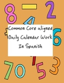 Common Core Aligned Daily Calendar Work in Spanish