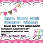 Common Core Aligned Math Word Wall Pennant Headers-Editable