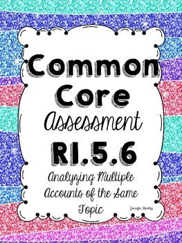 Common Core Assessment: Analyzing Multiple Accounts of the
