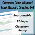 Common Core Book Report/Analysis for Grades 6-8 w Bonus An