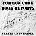 Common Core Book Reports: Create a Newspaper