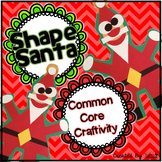Common Core Craftivity ~ Shape Santa