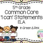 "Common Core ELA 5th Grade ""I can"" statement signs (green,"