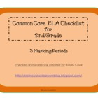 Common Core ELA Checklist for 2nd Grade  3 Marking Periods!