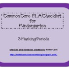 Common Core ELA Checklist for Kindergarten – 3 Marking Periods!