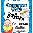 Common Core ELA Galore {6th Grade Checklist}