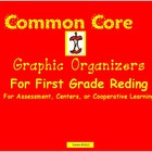 Common Core First Grade Graphic Organizers for Reading