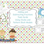 Common Core Fraction Task Cards, Pattern Blocks and Clock