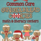 Common Core Gingerbread Cookies Math & Literacy Centers