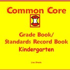 Common Core Gradebook/Standards Record Book for Kindergarten