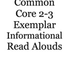 Common Core Grades 2-3 Exemplar Informational Read Aloud